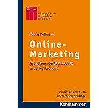 Online-Marketing: Grundlagen der Absatzpolitik in der Net Economy (Kohlhammer Edition Marketing)