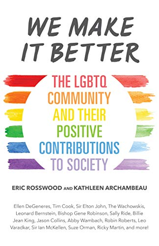 We Make It Better: The LGBTQ Community and Their Positive Contributions to Society (English Edition)