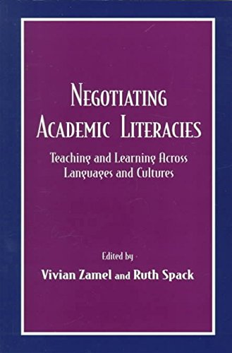 [Negotiating Academic Literacies: Teaching and Learning Across Languages and Cultures] (By: Ruth Spack) [published: June, 1998]