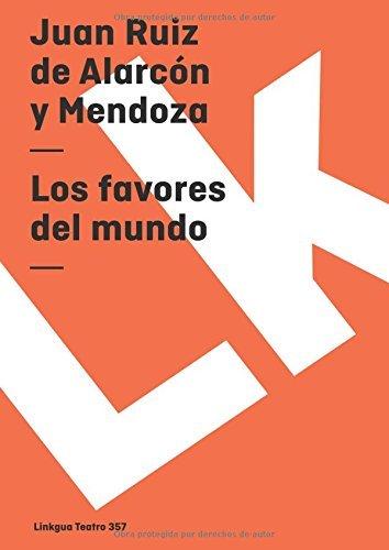 Los favores del mundo (Teatro) por Juan Ruiz de Alarcón y Mendoza
