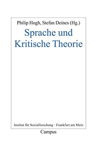 Sprache und Kritische Theorie (Frankfurter Beiträge zur Soziologie und Sozialphilosophie, Band 21)