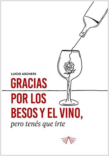 Gracias por los besos y el vino pero tenés que irte (Poesía) (Spanish Edition)
