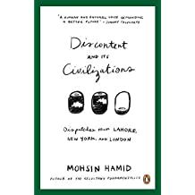[(Discontent and its Civilizations : Dispatches from Lahore, New York and London)] [By (author) Mohsin Hamid] published on (August, 2015)