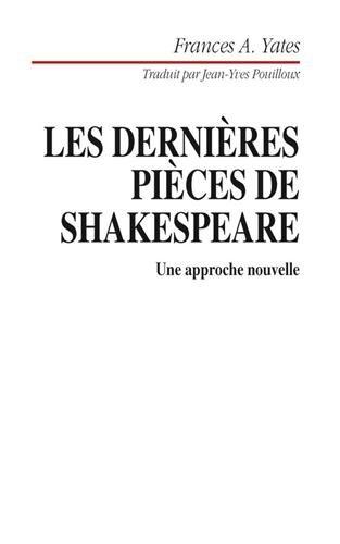Les dernires pices de Shakespeare. Une approche nouvelle