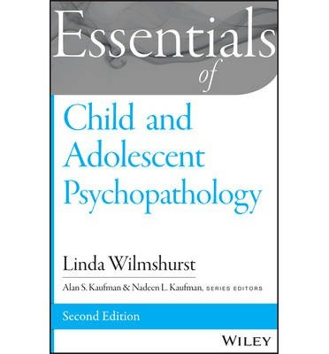essentials-of-child-and-adolescent-psychopathology-author-linda-wilmshurst-published-on-february-2015