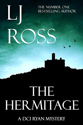 The Hermitage: A DCI Ryan Mystery (The DCI Ryan Mysteries Book 9) by [Ross, LJ]