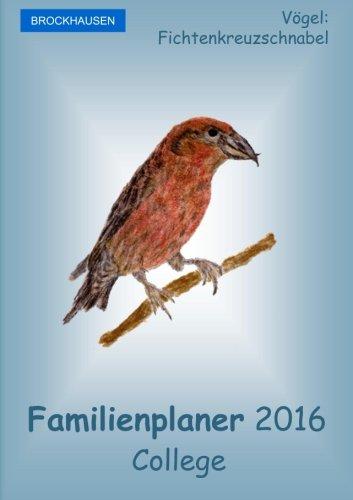 BROCKHAUSEN - Familienplaner 2016 - College: Vögel - Fichtenkreuzschnabel, Buch