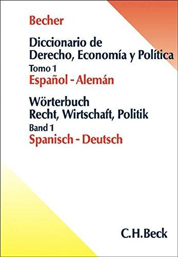 Wörterbuch Recht, Wirtschaft, Politik. Spanisch - Deutsch