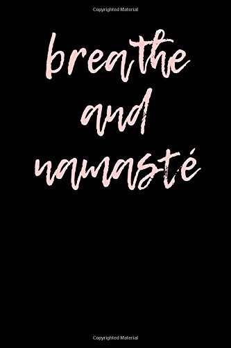 Breathe and Namaste: Blank Lined Journal - 6x9 - Yoga Lover Gift