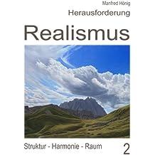 Realismus II: Struktur - Harmonie - Raum