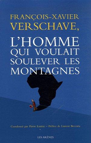 François-Xavier Verschave, l'homme qui voulait soulever les montagnes