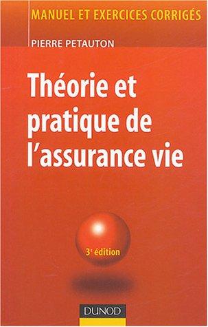 Théorie et pratique de l'assurance vie par Petauton