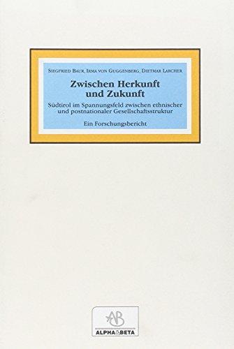 zwischen-herkunft-und-zukunft-sudtirol-im-spannungsfeld-zwischen-ethnischer-und-postnationaler-gesel