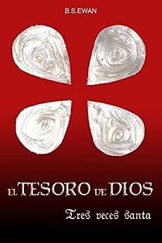 EL TESORO DE DIOS: TRES VECES SANTA (Spanish Edition) by [EWAN, B.S.]