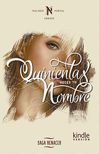 Quinientas Veces Tu Nombre (Saga Renacer nº 1) eBook: Portal ...