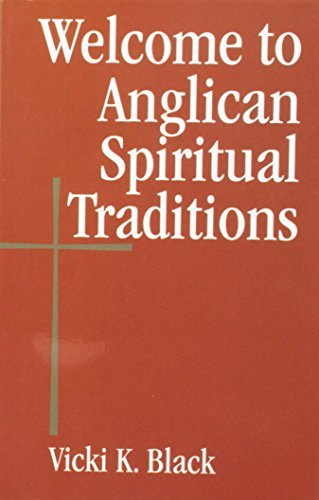 Welcome to Anglican Spiritual Traditions (Welcome to the Episcopal Church) by Vicki K. Black (2011-01-25) par Vicki K. Black