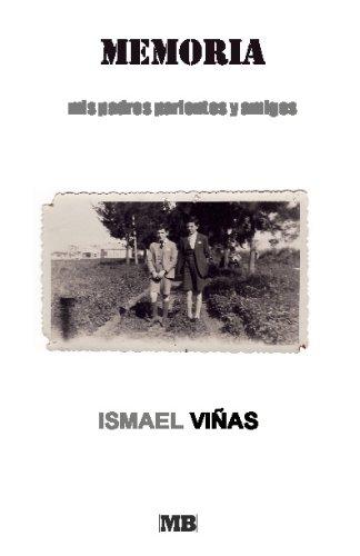 Memoria/Memory: Mis Padres, Parientes Y Amigos/My Parents, Relatives and Friends