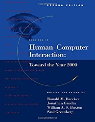 Readings in Human-Computer Interaction: Toward the Year 2000, Second Edition (Interactive Technologies)