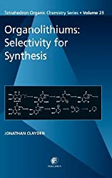 Organolithiums: Selectivity for Synthesis: 23 (Tetrahedron Organic Chemistry) by Jonathan Clayden (2002-07-12)