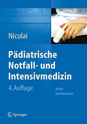 Pädiatrische Notfall- und Intensivmedizin: Kitteltaschenbuch