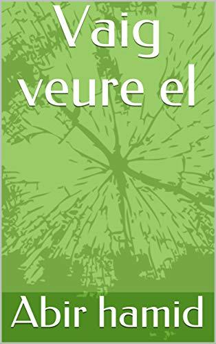 Vaig veure el  (Catalan Edition) por Abir  hamid