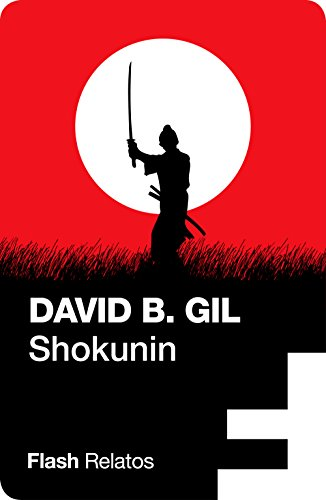 Shokunin (Flash Relatos) por David B. Gil