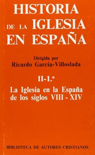 Historia de la Iglesia en España. II/1: La Iglesia en la España de los siglos VIII-XIV por From Editorial Catolica