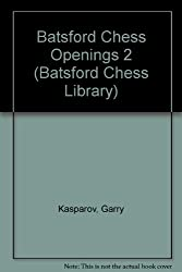 Batsford Chess Openings 2 (Batsford Chess Library) by Garry Kasparov (1994-02-06)