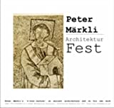 Architektur Fest a Lecture by Peter Markli in 2 Parts: (1) On Ancient Architecture (2) On His Own Work
