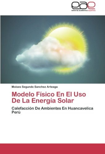 Modelo Fisico En El USO de La Energia Solar por Sanchez Arteaga Moises Segundo