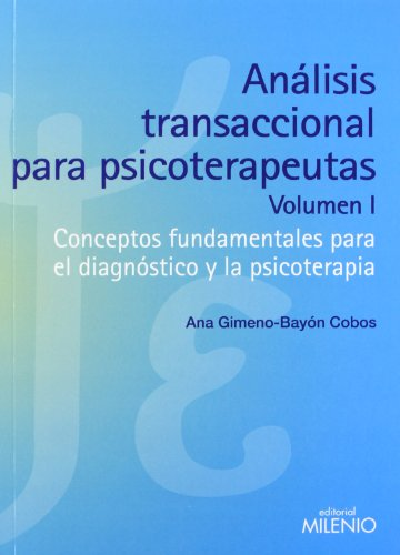 Análisis transaccional para psicoterapeutas (volumen I): Conceptos fundamentales para el diagnóstico y la psicoterapia (Psique y Ethos)