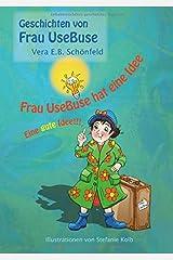 Frau UseBuse hat eine Idee: Eine gute Idee!!! Taschenbuch