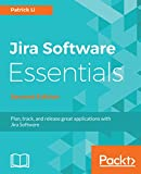 Jira Software Essentials: Plan, track, and release great applications with Jira Software, 2nd Edition