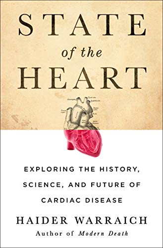 State of the Heart: Exploring the History, Science, and Future of Cardiac Disease (English Edition)