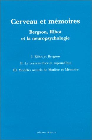 Cerveau et mémoires. Bergson, Ribot et la neuropsychologie