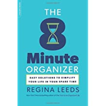By Leeds, Regina [ [ The 8 Minute Organizer: Easy Solutions to Simplify Your Life in Your Spare Time[ THE 8 MINUTE ORGANIZER: EASY SOLUTIONS TO SIMPLIFY YOUR LIFE IN YOUR SPARE TIME ] By Leeds, Regina ( Author )May-01-2012 Paperback ] ] May-2012[ Paperback ]