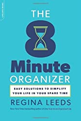 The 8 Minute Organizer: Easy Solutions to Simplify Your Life in Your Spare Time by Regina Leeds (2012-05-01)