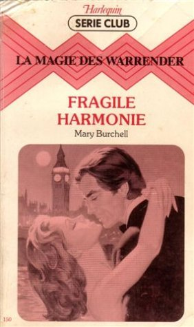 La magie des Warrender : Fragile harmonie : Collection : Harlequin série club n° 150