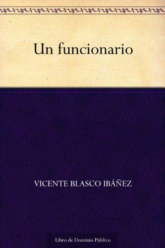 Un funcionario por Vicente Blasco Ibáñez