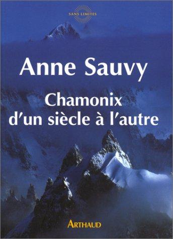 Chamonix d'un siècle à l'autre par Anne Sauvy