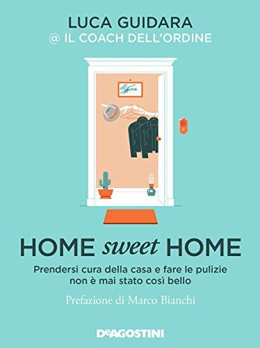 Home sweet home. Prendersi cura della casa e fare le pulizie non è mai stato così bello