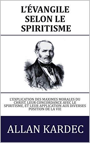 L'Evangile selon le Spiritisme par Allan Kardec