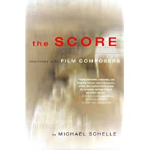 The Score: Interviews With Film Composers