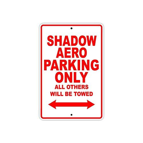 Eugene49Mor Honda Shadow Schild Aero Parking Only All Other Will Be Towed Motorrad, Aluminium, 20,3 x 30,5 cm