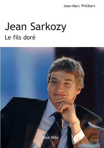 Jean Sarkozy: Le fils dor - Essais - documents (Essais-Documents)