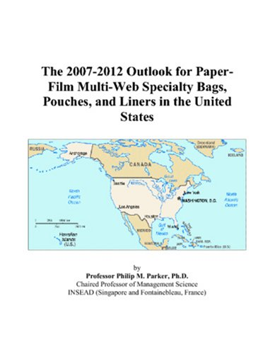 The 2007-2012 Outlook for Paper-Film Multi-Web Specialty Bags, Pouches, and Liners in the United States