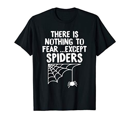 Es gibt nichts zu fürchten außer Spinnen Lustige Halloween T-Shirt