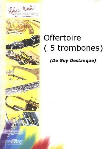 ROBERT MARTIN DESTANQUE G    OFFERTOIRE (5 TROMBONES)