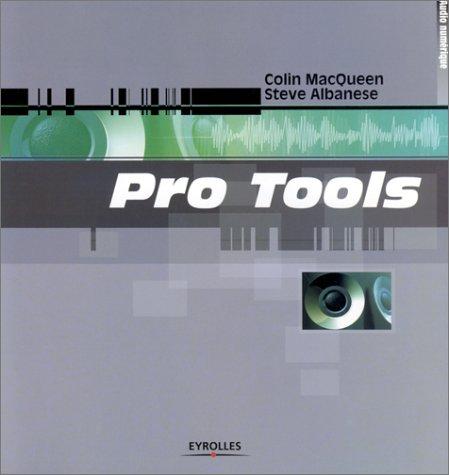 Pro Tools par Colin MacQueen, Steve Albanese
