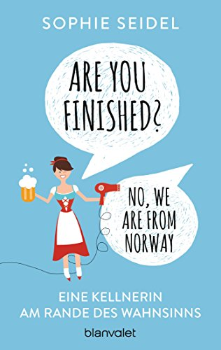 Are you finished? - No, we are from Norway: Eine Kellnerin am Rande des Wahnsinns (Französisch Dienstmädchen Kostüm)